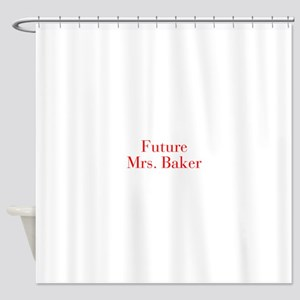 Future Mrs Baker-bod red Shower Curtain
