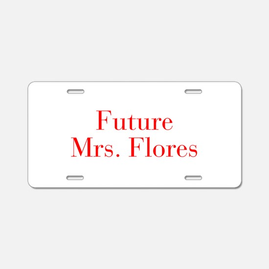 Future Mrs Flores-bod red Aluminum License Plate