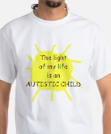 """""""The light of my life..."""" White T-Shirt"""