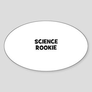 Science Rookie Oval Sticker