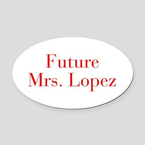 Future Mrs Lopez-bod red Oval Car Magnet