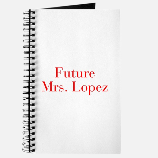 Future Mrs Lopez-bod red Journal