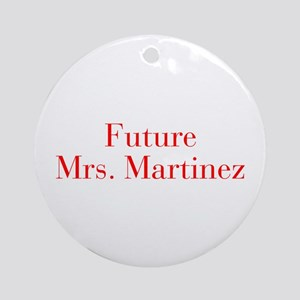 Future Mrs Martinez-bod red Ornament (Round)