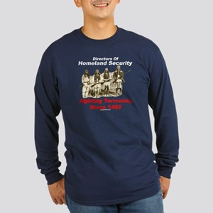 Fighting Terrorism Since 1492 - Apache Long Sleeve