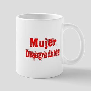 Mujer Desagradable Mugs