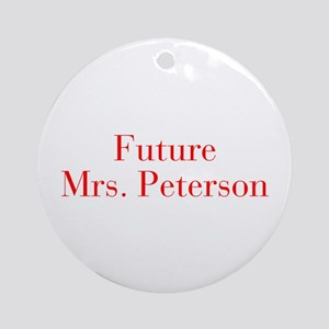 Future Mrs Peterson-bod red Ornament (Round)