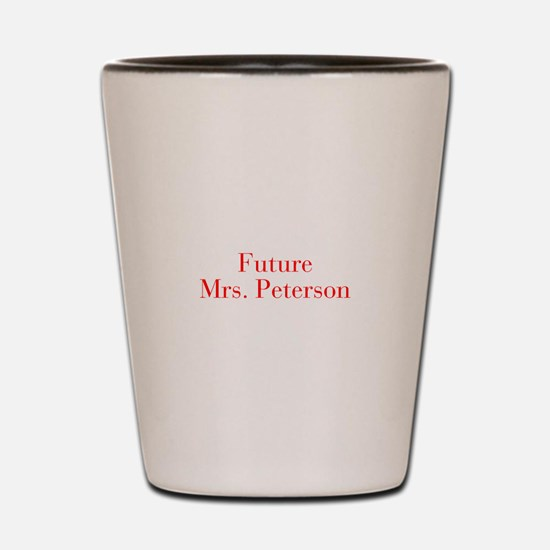 Future Mrs Peterson-bod red Shot Glass