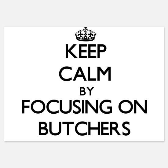 Keep Calm by focusing on Butchers Invitations