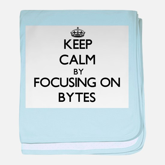 Keep Calm by focusing on Bytes baby blanket