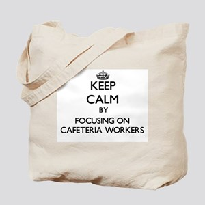Keep Calm by focusing on Cafeteria Worker Tote Bag
