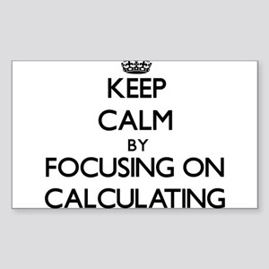 Keep Calm by focusing on Calculating Sticker