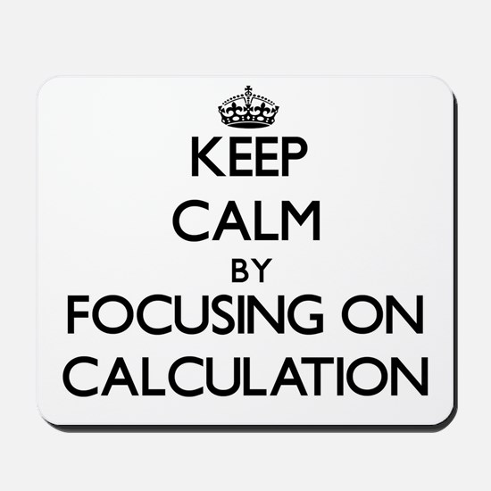 Keep Calm by focusing on Calculation Mousepad