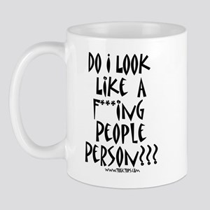 Do I Look Like a F***ing Peop Mug