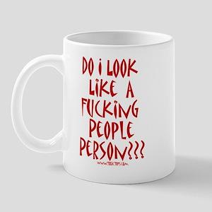 Do I Look Like a Fucking People Person Mug