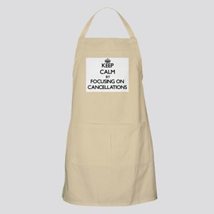 Keep Calm by focusing on Cancellations Apron