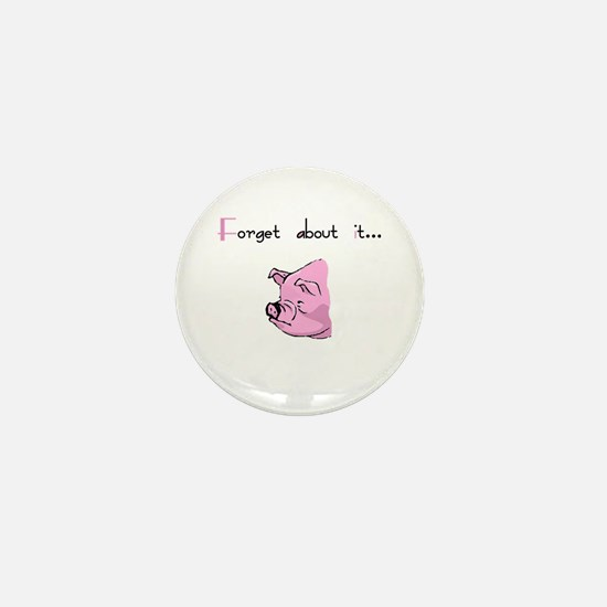 Forget About It Gangster Pig Mini Button