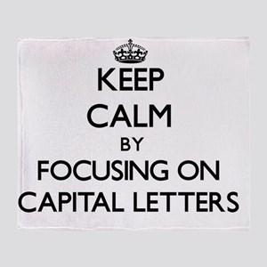 Keep Calm by focusing on Capital Let Throw Blanket