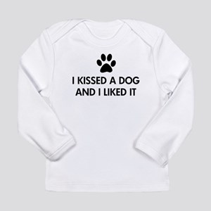 I kissed a dog and I liked it Long Sleeve T-Shirt