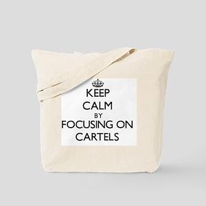 Keep Calm by focusing on Cartels Tote Bag