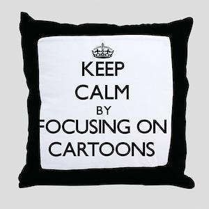 Keep Calm by focusing on Cartoons Throw Pillow