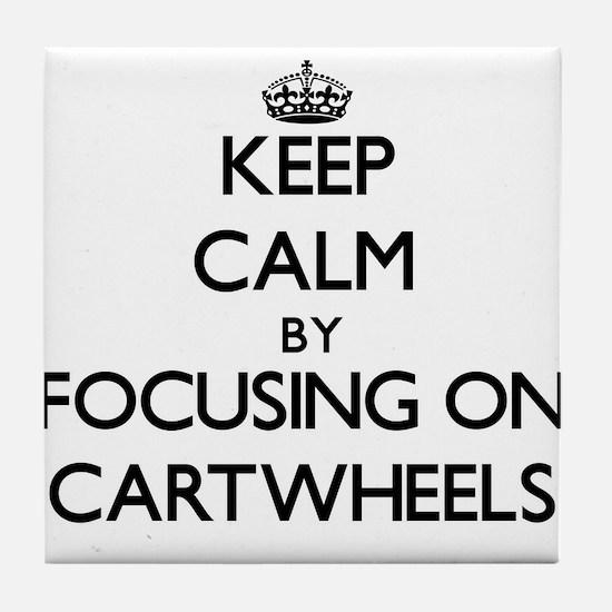 Keep Calm by focusing on Cartwheels Tile Coaster
