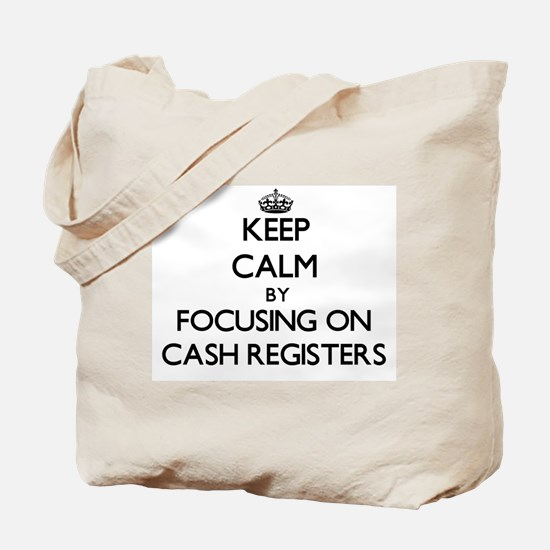 Keep Calm by focusing on Cash Registers Tote Bag