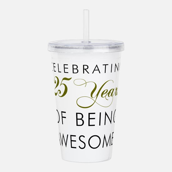 25 Years Being Awesome Drinkware Acrylic Double-wa
