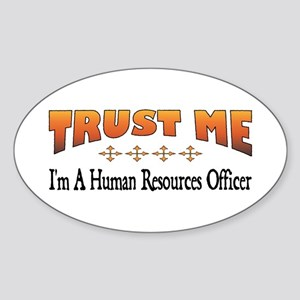 Trust Human Resources Officer Oval Sticker