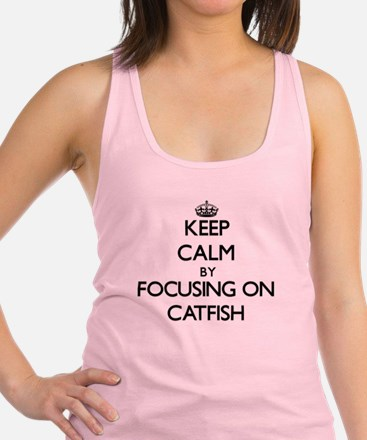 Keep Calm by focusing on Catfis Racerback Tank Top