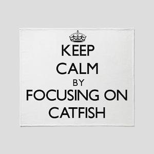 Keep Calm by focusing on Catfish Throw Blanket