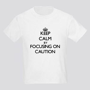 Keep Calm by focusing on Caution T-Shirt