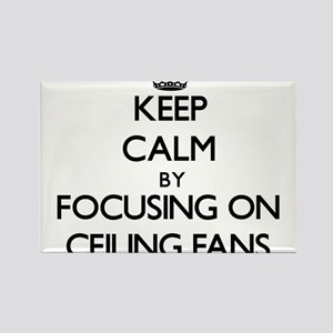 Keep Calm by focusing on Ceiling Fans Magnets