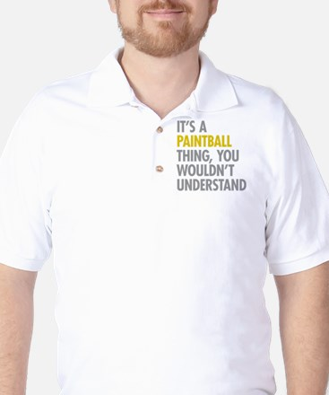 Its A Paintball Thing Golf Shirt
