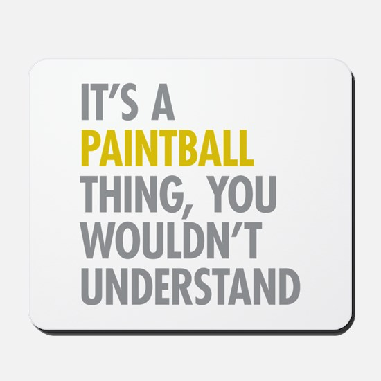 Its A Paintball Thing Mousepad