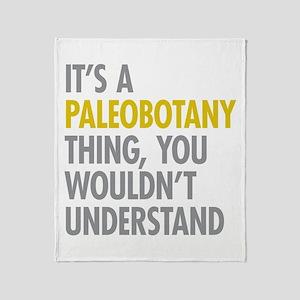 Its A Paleobotany Thing Throw Blanket
