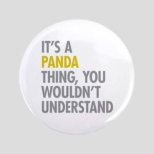 "Its A Panda Thing 3.5"" Button"