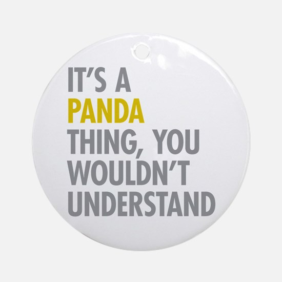 Its A Panda Thing Ornament (Round)