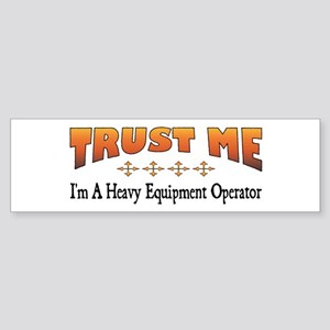 Trust Heavy Equipment Operator Bumper Sticker