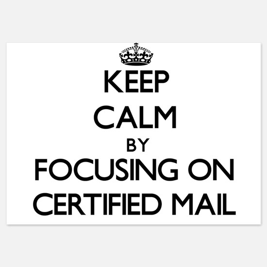 Keep Calm by focusing on Certified Mai Invitations