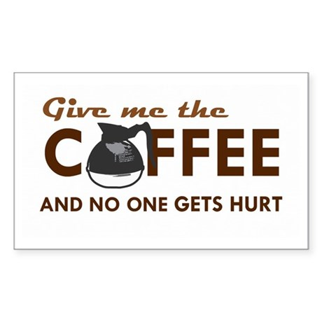 Give Me Coffee Rectangle Sticker
