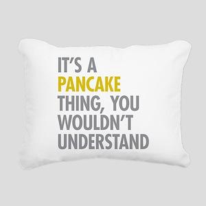 Its A Pancake Thing Rectangular Canvas Pillow