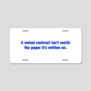 A verbal contract isn t worth the paper it s writt