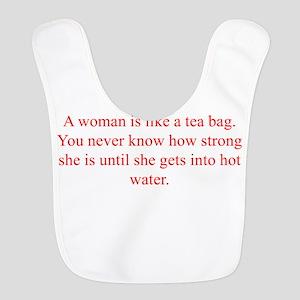 A woman is like a tea bag You never know how stron