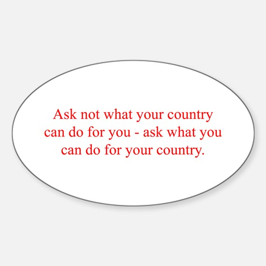 Ask not what your country can do for you ask what