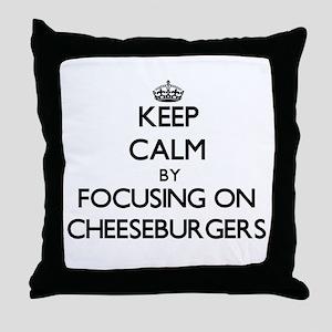 Keep Calm by focusing on Cheeseburger Throw Pillow