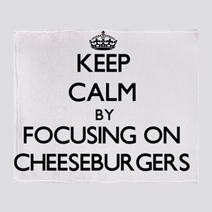 Keep Calm by focusing on Cheeseburge Throw Blanket