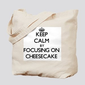 Keep Calm by focusing on Cheesecake Tote Bag