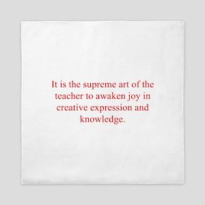 It is the supreme art of the teacher to awaken joy