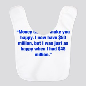 Money doesn t make you happy I now have 50 million