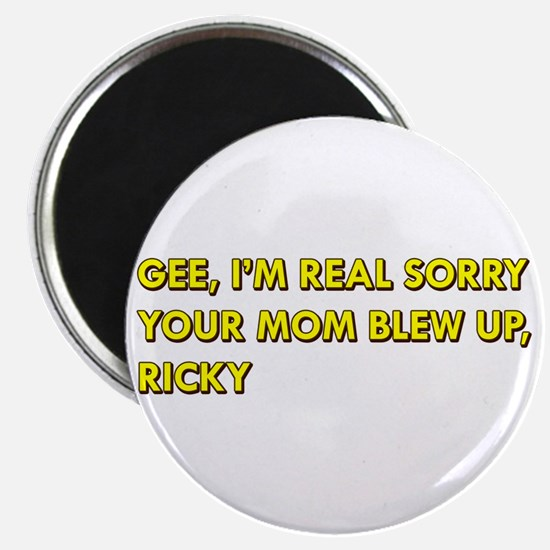 Your Mom Blew Up Magnet